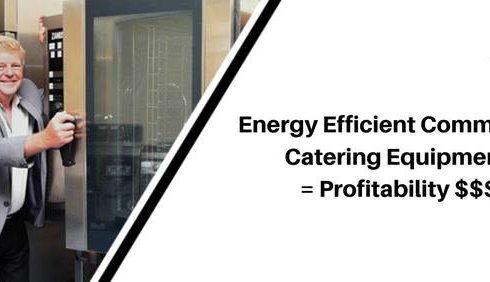 Commercial Catering Equipment Specialists 490x282 - Energy Efficient Commercial Catering Equipment = Profitability $$$