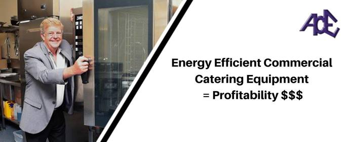 Commercial Catering Equipment Specialists - Energy Efficient Commercial Catering Equipment = Profitability $$$
